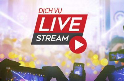 Dịch vụ livestream sự kiện