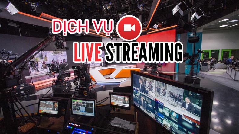 Dịch vụ livestream đã trở thành công cụ truyền thông đắc lực